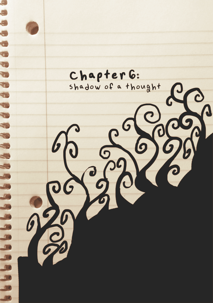 Chapter 06: Shadow of a Thought