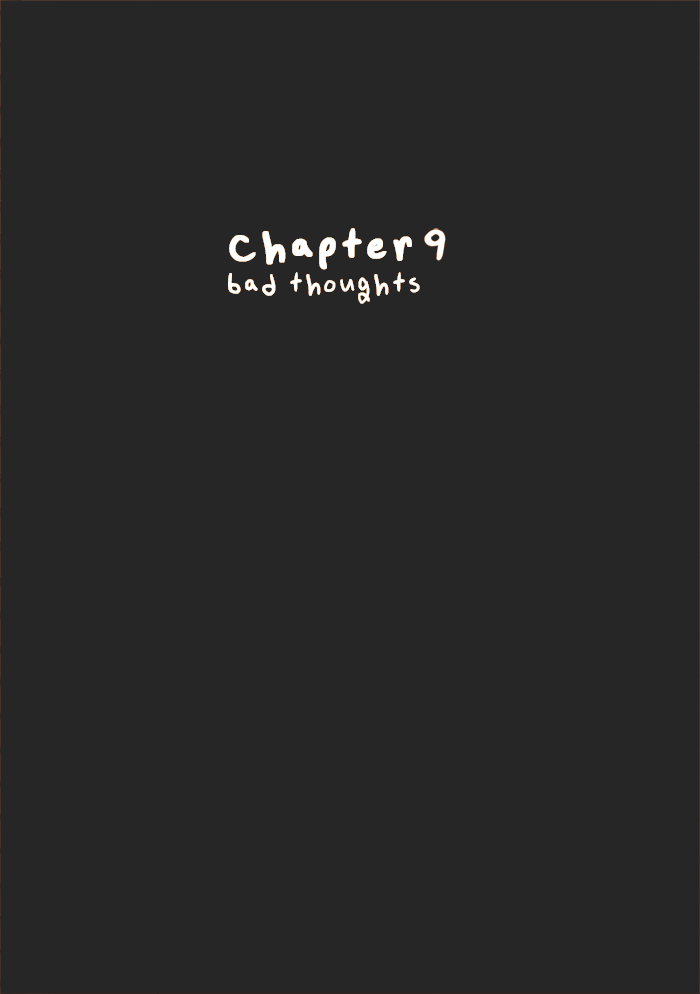 Chapter 09: Bad Thoughts