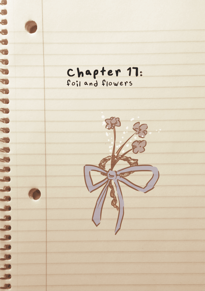 Chapter 17: Foil and Flowers